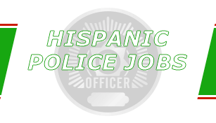 Hispanic Police Jobs